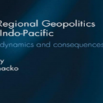 Reading Room: New Regional Geopolitics in the Indo-Pacific