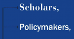 Scholars, Policymakers and International Affairs