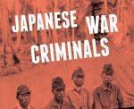 Japanese War Criminals (Columbia University Press 2017)