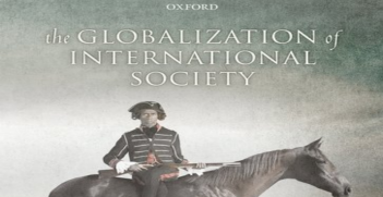 Tim Dunne and Christian Reus-Smit (Eds.), The Globalization of International Society (Oxford: Oxford University Press, 2017)