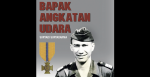Bapak Angkatan Udara: Suryadi Suryadarma is a biographical account of Suryadi Suryadarma's life and career as the founder of Indonesia's air force.