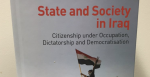 Benjamin Isakhan, Shamiran Mako and Fadi Dawood (Eds.) State and Society in Iraq: Citizenship Under Occupation, Dictatorship and Democratisation, (London: IB Tauris, 2017)