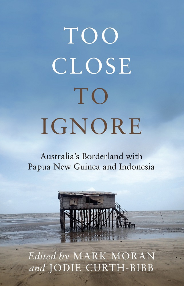 Too Close to Ignore: Australia's Borderland with Papua New Guinea and Indonesia Photo: https://bit.ly/3g52OXF