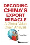 Cover: Decoding China's Export Miracle: A Global Value Chain Analysis.